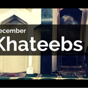 December Khateeb Schedule