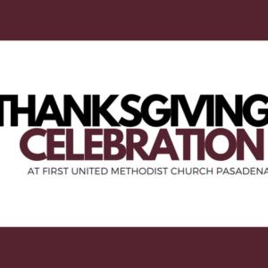 Thanksgiving Celebration w/ First United Methodist Church