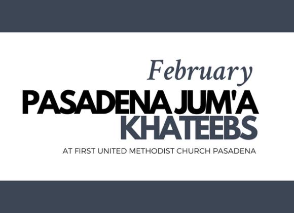 Pasadena Jum'a Khateebs (February)