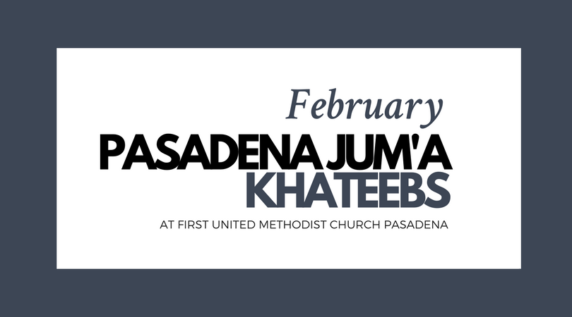 Pasadena Jum'a Khateebs (February)