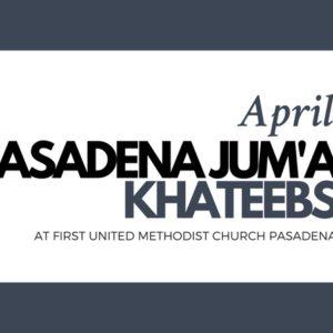 Pasadena Jum'a Khateebs (April)