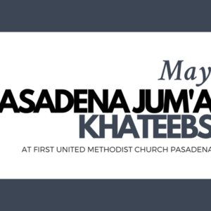 Pasadena Jum'a Khateebs (May)