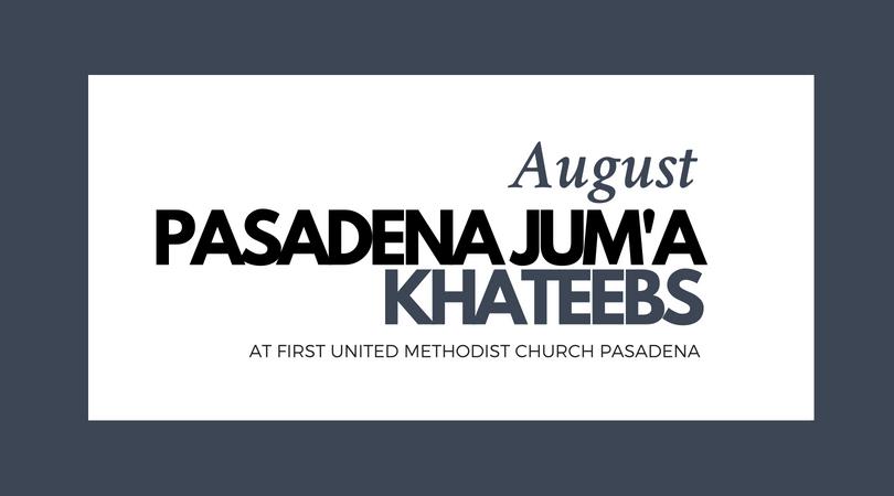 Pasadena Jum'a Khateebs (August)