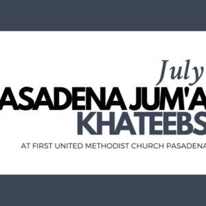 Pasadena Jum'a Khateebs (July)