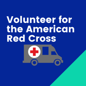 Volunteer for the American Red Cross