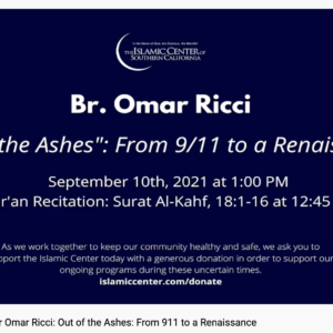 """Friday Sermon: """"Out of the Ashes: From 9/11 to a Renaissance""""  with Khateeb Omar Ricci"""