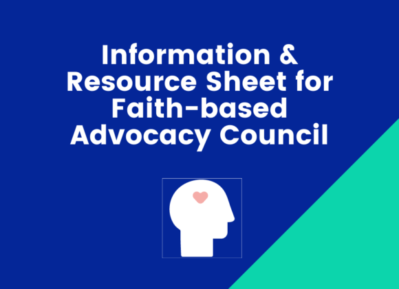 Information & Resource Sheet for Faith-based Advocacy Council