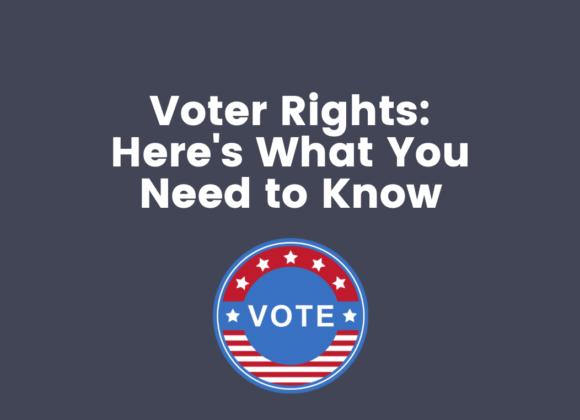 Voter Rights: Here's What You Need to Know