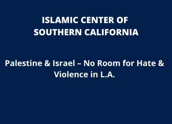 Palestine & Israel – No Room for Hate & Violence in L.A.