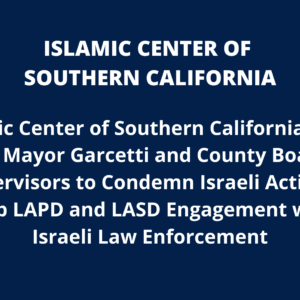 Islamic Center of Southern California Stands with Palestine